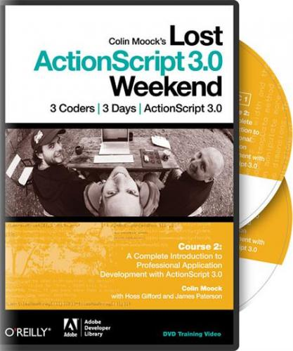 Oreilly – Lost ActionScript 3.0 Weekend Course 2